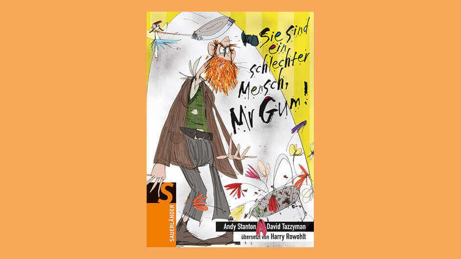 Buchcover des Kinderbuches Sie sind ein schlechter Mensch, Mr Gum